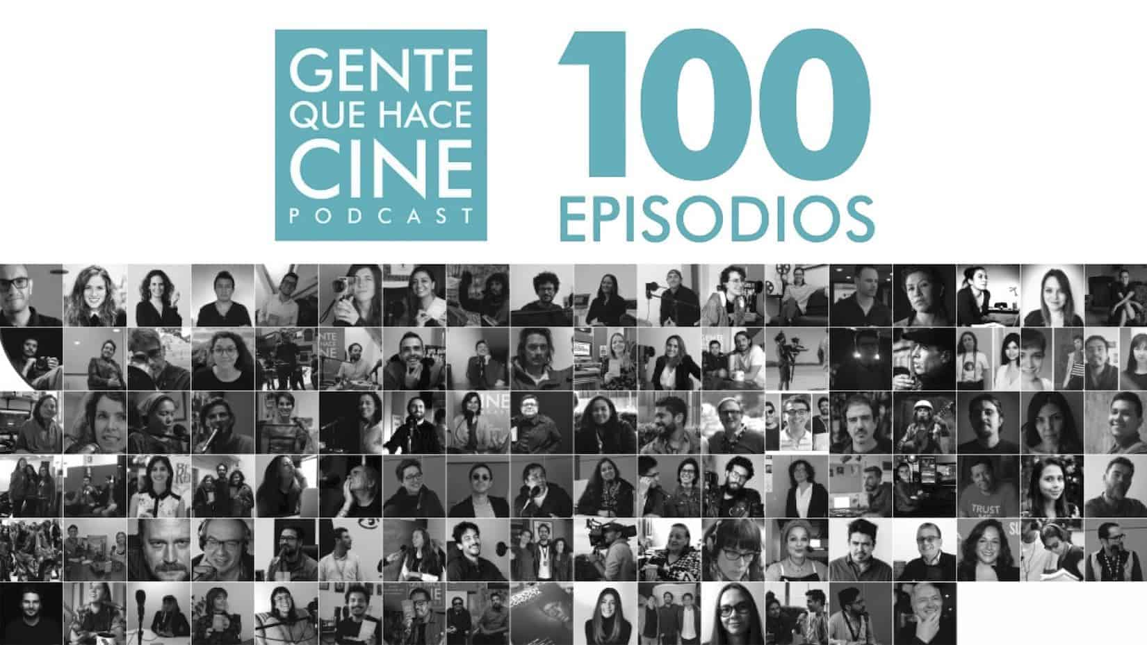 El Podcast Gente Que Hace Cine llega a su Episodio 100!